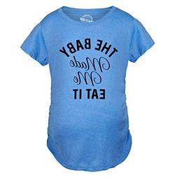 Crazy Dog T-Shirts Maternity The Baby Made Me Eat It Funny F